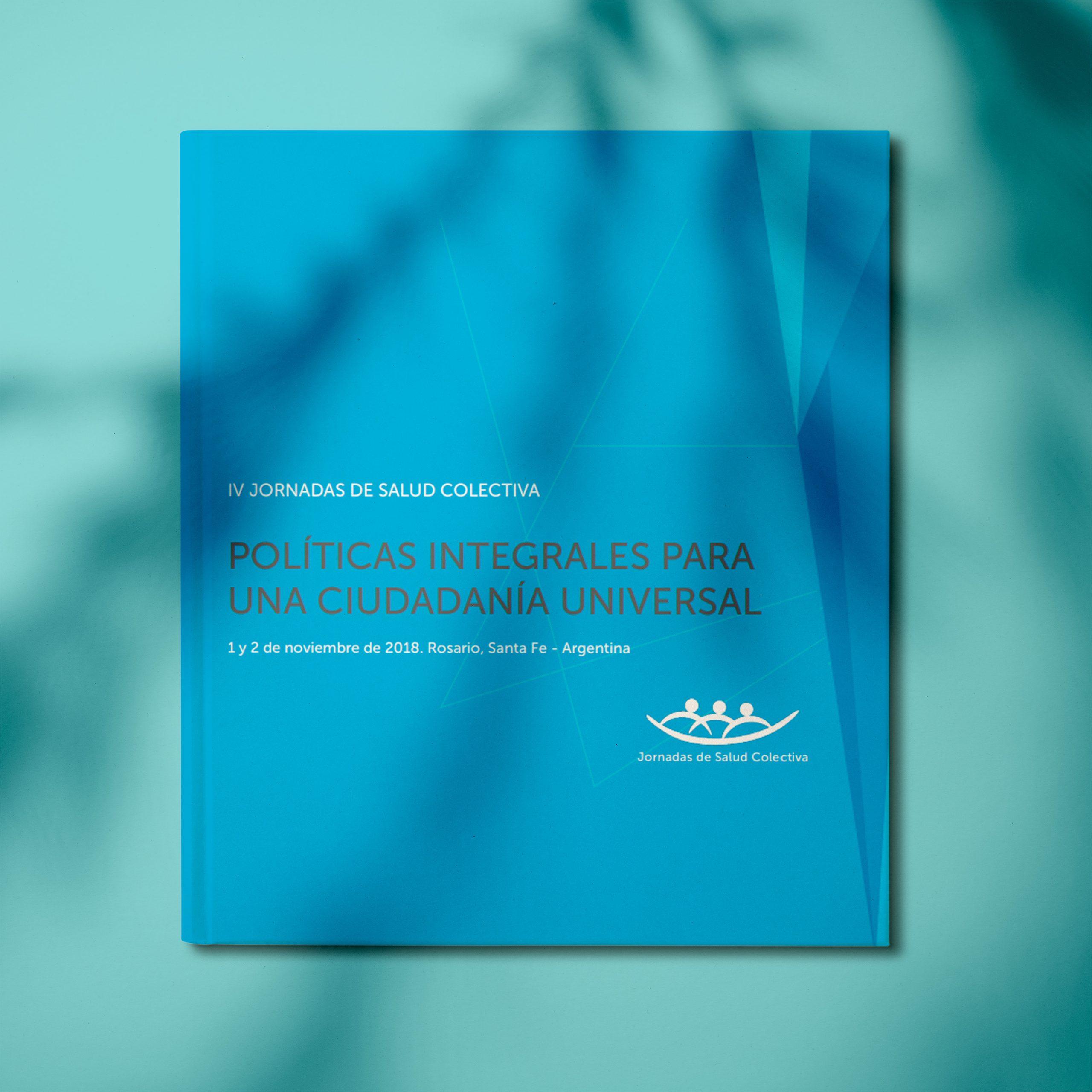 IV Jornada de Salud Colectiva. Políticas Integrales para una ciudadanía universal.